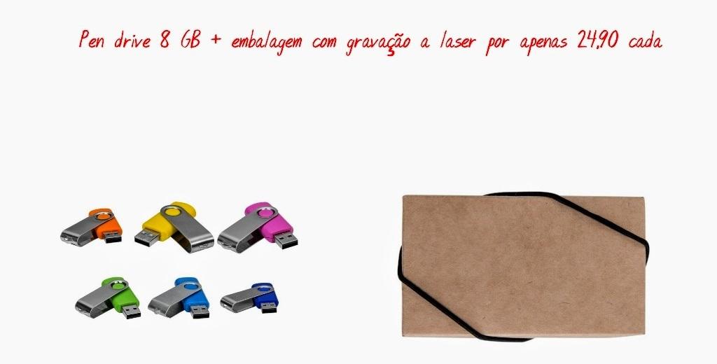 PEN DRIVE 8 GB +EMBALAGEM-GRAVAÇÃO A LASER