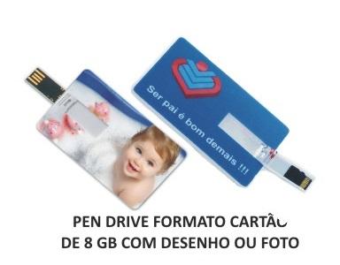PEN DRIVE FORMATO CARTÃO COM FOTO OU DESENHO